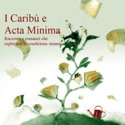 I Caribù e Acta Minima